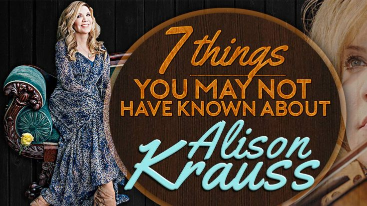 7 Things You May Not Have Known About Alison Krauss | Classic Country Music Videos