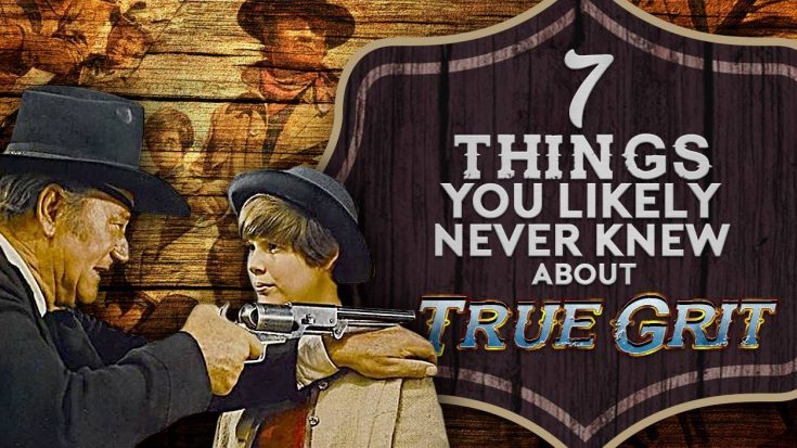 7 Things You Likely Never Knew About 'True Grit'