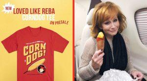 Reba's New Corn Dog Shirt Is Sure To Make You Smile