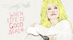 "Dolly Parton's New Song, ""When Life Is Good Again,"" Was Inspired By The Coronavirus Pandemic"