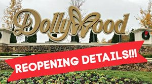 Dollywood Is Reopening – Here Are The Details